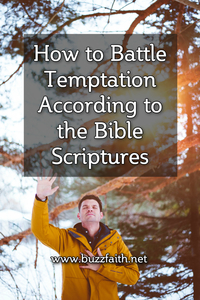 How to Battle Temptation According to the Bible Scriptures