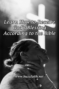 Learn How to Receive God's Blessing According to the Bible