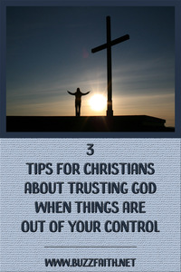 Trusting God When Things Are out of Your Control