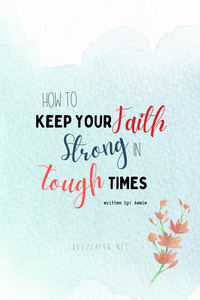 Keeping Your Faith in Tough Times