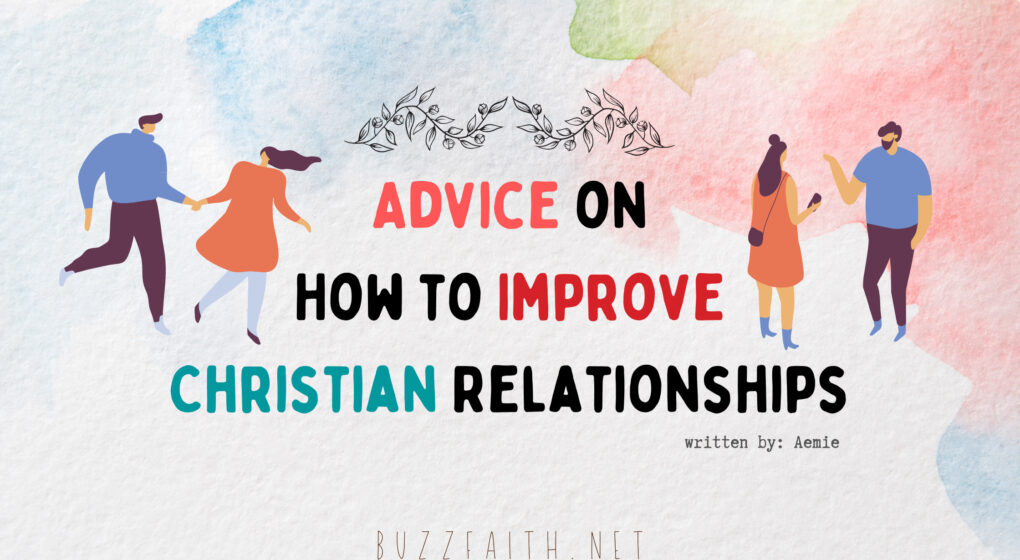 Advice to Improve Christian Relationships
